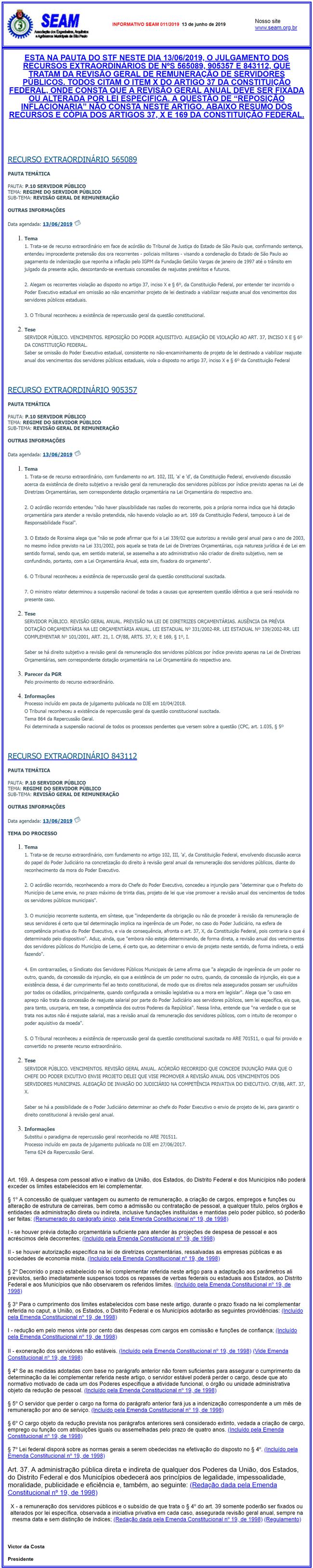 003 – ESCLARECIMENTOS SOBRE AÇÃO DO PSOL DE REAJUSTES PARA O FUNCIONALISMO MUNICIPAL – RE 1049622 COM DECISÃO DO STF E A AÇÃO DE AUTORIA DA SEAM/SASP – RE 1166795,  COM DECISÃO DO TJ/SP E COM RECURSO AO STF AINDA EM ANDAMENTO.
