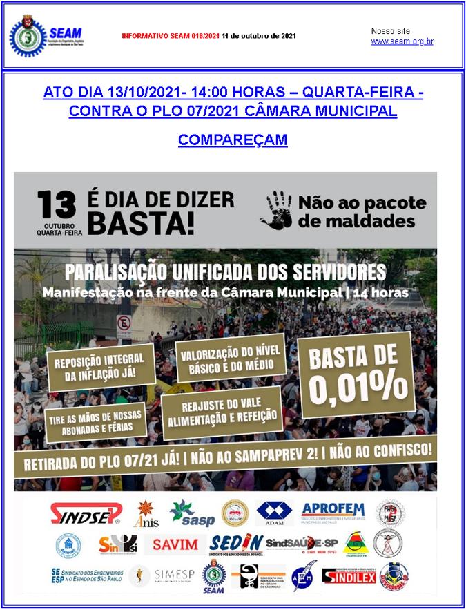 018 – ATO DIA 13/10/2021- 14:00 HORAS – QUARTA-FEIRA – CONTRA O PLO 07/2021 CÂMARA MUNICIPAL  COMPAREÇAM