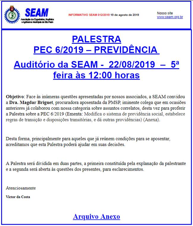 012 – PALESTRA PEC 6/2019 – PREVIDÊNCIA   Auditório da SEAM –  22/08/2019  –  5ª feira às 12:00 horas