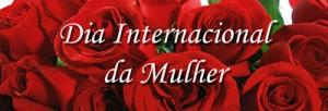 008-2013 8 de Março – Dia Internacional da Mulher